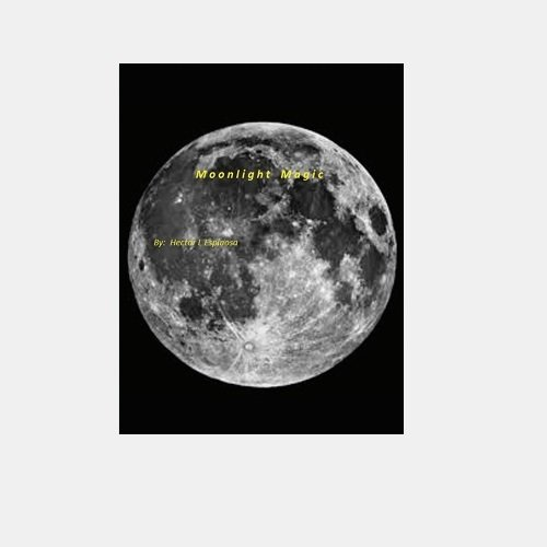 Moonlight Magic Book By Hector Espinosa